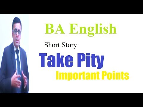 BA English Short Story Take Pity Important Points, Lecture By Shahid Bhatti