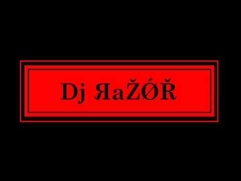 DjRaZOR-ZeugaMa MiX