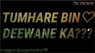 Khairiyat Puccho   Whatsapp Status   THE PHENOM