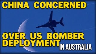 CHINA CONCERNED OVER US BOMBER DEPLOYMENT IN AUSTRALIA