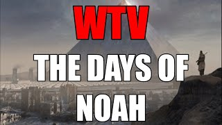 What You Need To Know About The DAYS Of NOAH