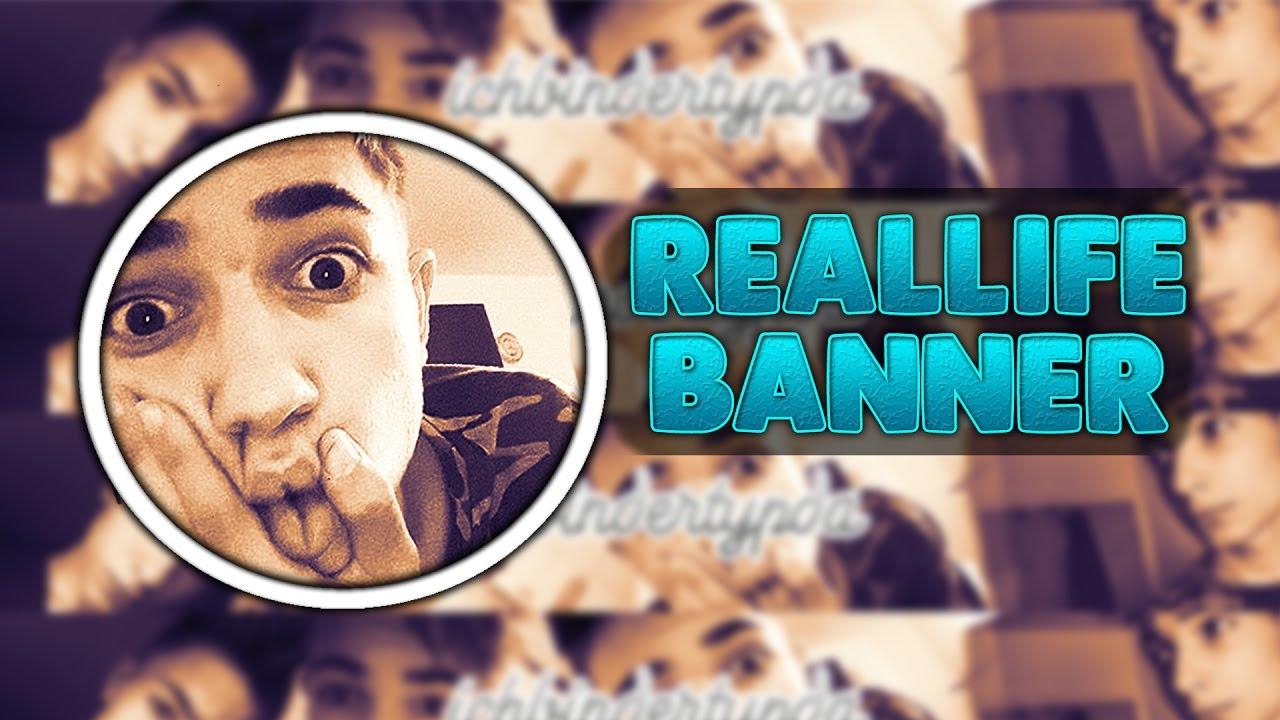 REALLIFE BANNER | IchBinDerTypDa |ClayGraphics - YouTube