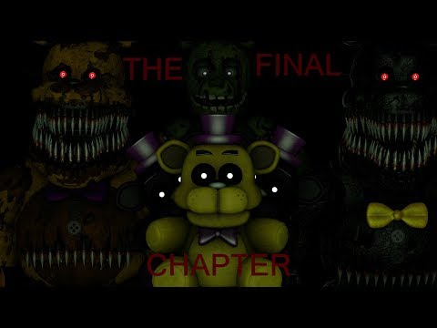 (FNAF/SFM/SONG) The Final Chapter By Adam Hoek