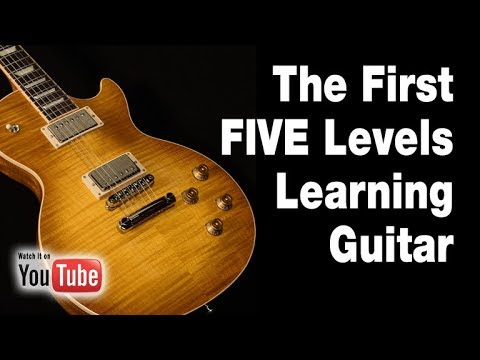 First 5 Levels of Learning Guitar
