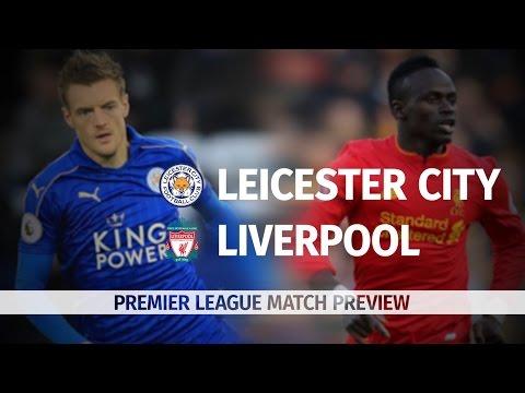 Leicester City v Liverpool - Premier League Preview