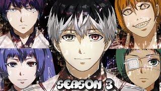 AMV: Tokyo Ghoul ss3(temporada)