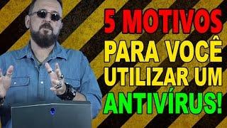 5 MOTIVOS para você UTILIZAR um antivírus