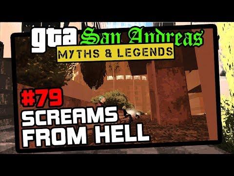 GTA San Andreas   Myths & Legends   Myth #79   Screams From Hell