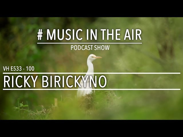 PodcastShow | Music in the Air VH E533 100 w/ RICKY BIRICKYNO
