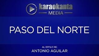 Karaokanta - Antonio Aguilar - Paso del norte
