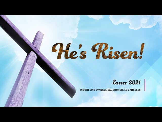 Join us for Sunday Easter on 2021.04.06 | IEC Azusa Combined Service