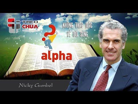 ALPHA   Bài 9: Ngày Nay Đức Chúa Trời Có Còn Chữa Bệnh Không?