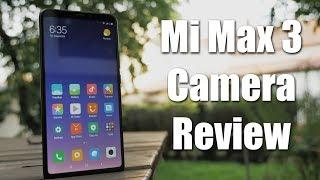 Xiaomi Mi Max 3 Camera Review - Better than Redmi Note 5 Pro ?!
