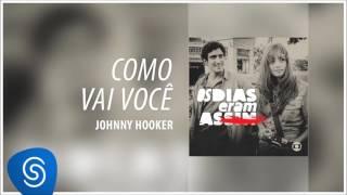 Baixar Johnny Hooker - Como Vai Você (Os Dias Eram Assim) [Áudio Oficial]