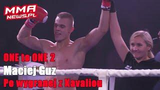 Zwycięski Maciej Guz stoczy trzy pojedynki w dwa tygodnie | ONE to ONE 2