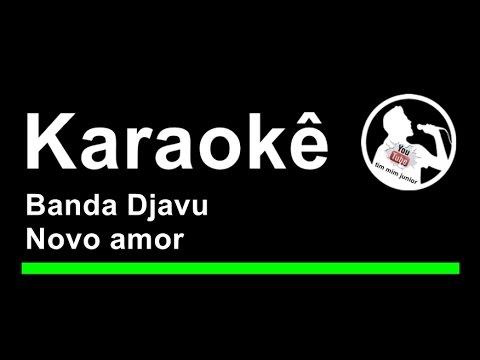 Banda Djavu Novo amor Karaoke