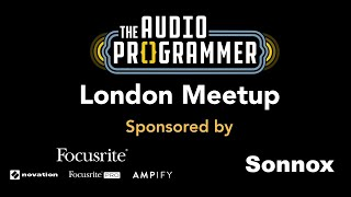 Audio Programmer Meetup Livestream 10 Mar 2020