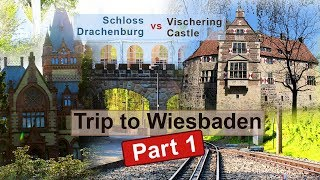 Trip to Wiesbaden | Part 1 | Vischering Castle VS Schloss Drachenburg