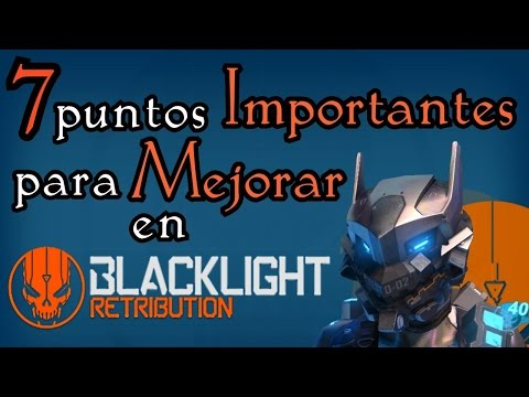 7 puntos importantes para mejorar en Blacklight Retribution - Tutorial por Alexsachiel