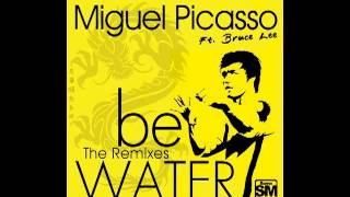 Miguel Picasso Feat. Bruce Lee - Be Water (Luis Pitti Remix) [[Suma Records]]