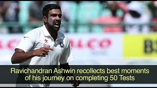 Ravichandran Ashwin recollects best moments of his journey on completing 50 Tests
