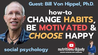 How-to Change Habits, Be Motivated And Choose Happy - Social Psychology