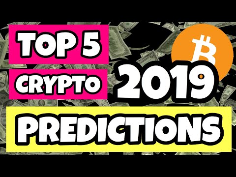 TOP 5 PREDICTIONS FOR CRYPTOCURRENCY IN 2019