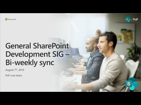 General SharePoint Dev Special Interest Group (SIG) - August 7th 2019 thumbnail