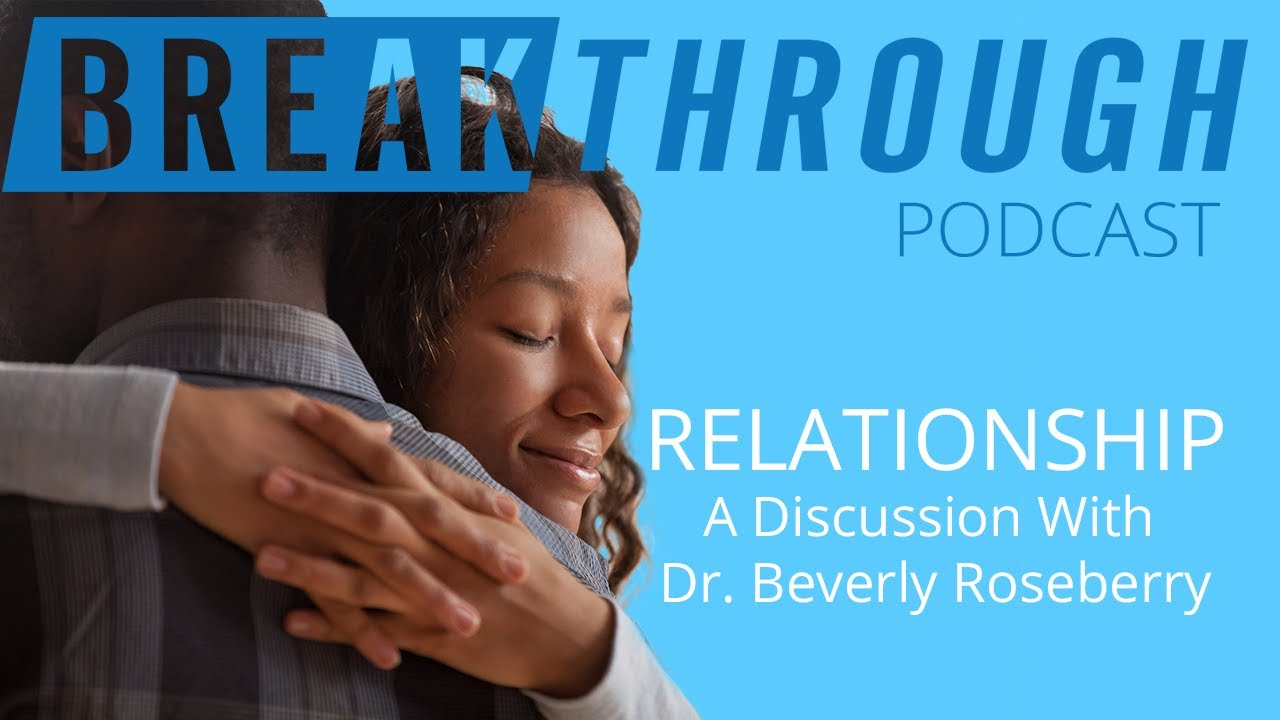 Breakthrough Podcast - Episode 2 - Teaching The Value Of Healthy Relationships