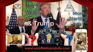 New World Order and Trump  -  More Startling Info!