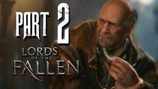 Lords of the Fallen Gameplay Walkthrough Part 2 - CUT MY HAND OFF - Lords of the Fallen Gameplay