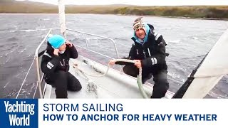 How to anchor for heavy weather – Skip Novak's Storm Sailing | Yachting World