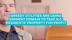 Greedy Utilities Are Using Eminent Domain To Take N.C.  Residents' Property For Profit