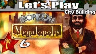 Tropico 4 Megalopolis DLC - 6: Hostages & Epidemics (City Building Games)