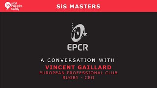 SiS Masters with Vincent Gaillard, European Professional Club Rugby (EPCR) CEO