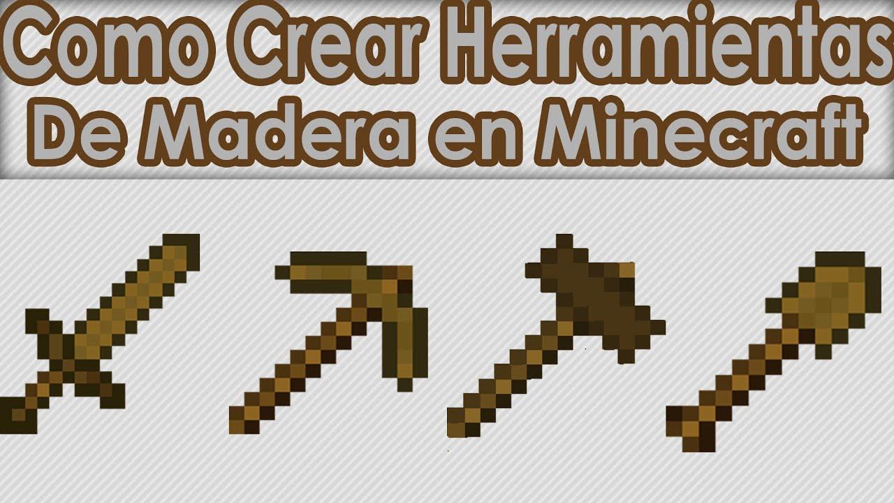 Minecraft - Como hacer herramientas básicas de Madera - YouTube
