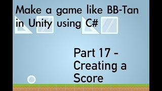 Partie 17 - Création d'une Partition: Faire un jeu, comme des Balles ou BB-Tan à l'aide de l'Unité et de C#