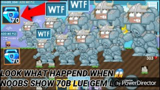 Don't Judge Noob! ( Noob With 70 Blue Gem Lock! ) OMG! - Growtopia