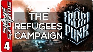 Frostpunk The Refugees Campaign - EP 4 ALL DRESSED UP AND NOWHERE TO DIE!