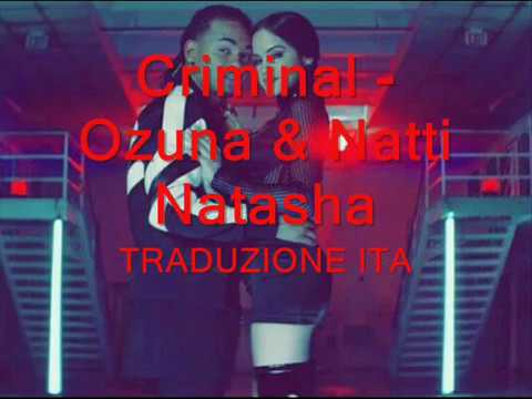Ozuna & Natti Natasha - Criminal TRADUZIONE ITA ❤