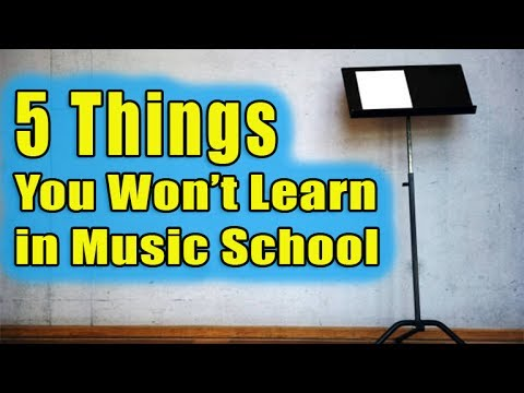 5 Things You Won't Learn in Music School