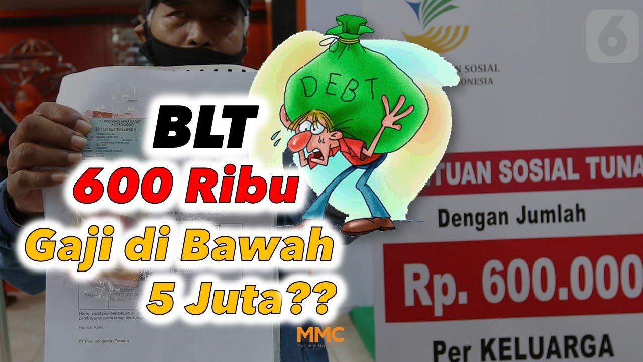 Pemerintah Beri BLT Rp 600.000 Untuk Gaji dibawah 5 Juta? | Serba ...