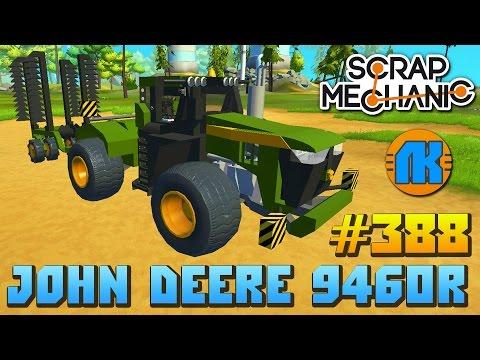 Scrap Mechanic \ #388 \ John Deere 9460R !!! \ СКАЧАТЬ СКРАП МЕХАНИК !!!