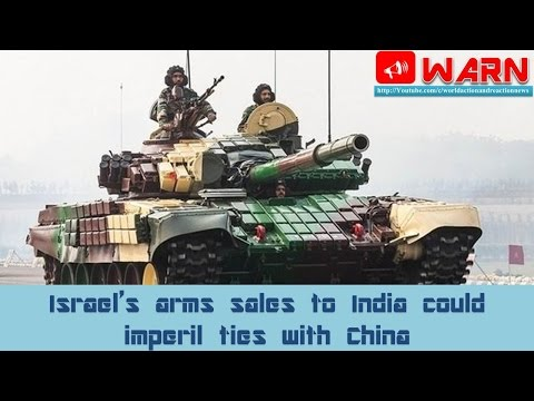 Israel's arms sales to India could imperil ties with China