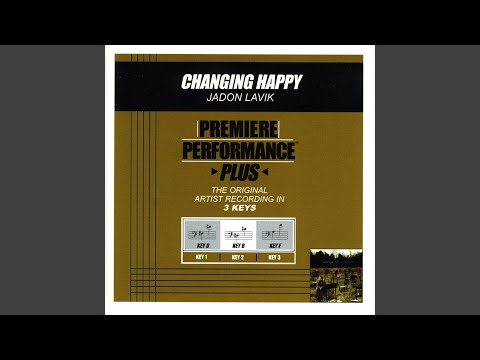 Changing Happy (Performance Track In Key Of B Without Background Vocals)