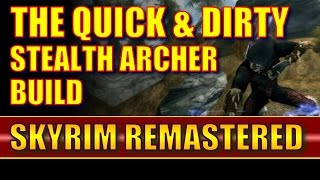 Skyrim Remastered - The Quick & Dirty Stealth Archer Build - Overview (Special Edition)