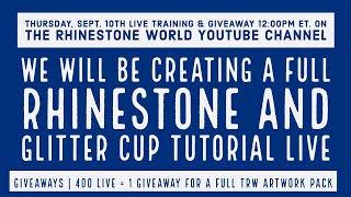 TRW LIVE Training & Giveaway | Making a Full Rhinestone and Glitter HTV Cup