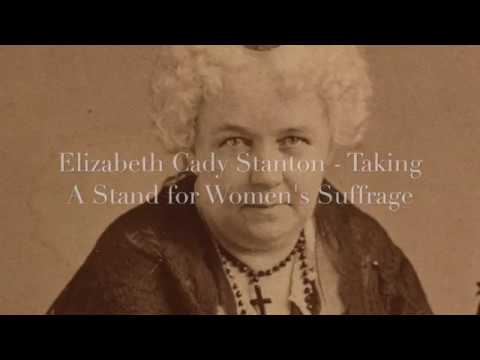 Elizabeth Cady Stanton - Taking a Stand for Women's Sufferage