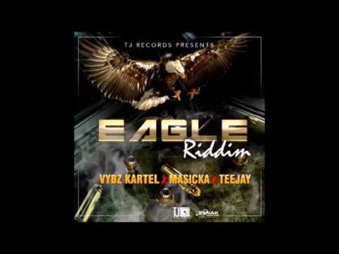 Vybz Kartel Eagle New Masicka and Tee Jay Preview Eagle Riddim