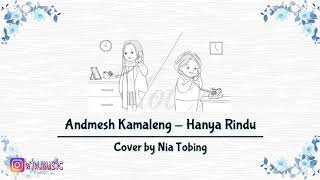 [1.35 MB] Andmesh Kamaleng - Hanya Rindu | Lirik Animasi (Cover by Nia Tobing)